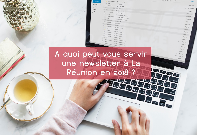 A quoi peut vous servir une newsletter à La Réunion en 2018 ?