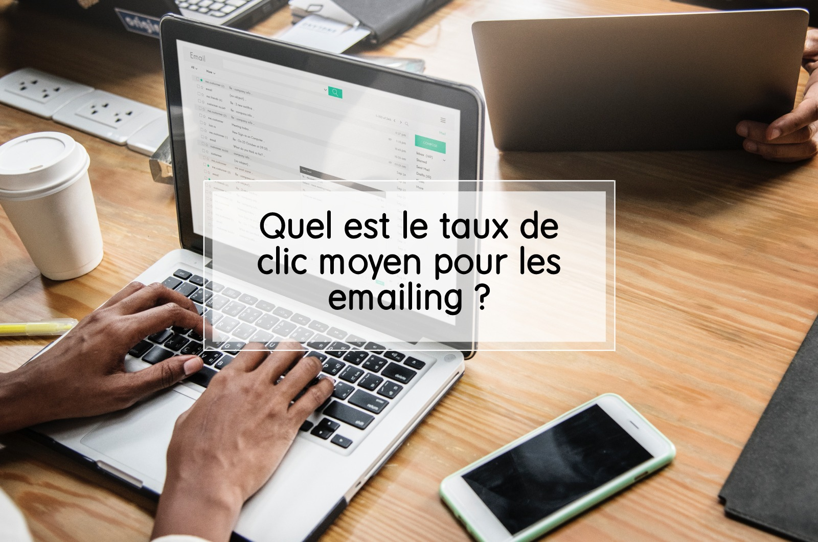 Quel est le taux de clic moyen pour les emailing ?