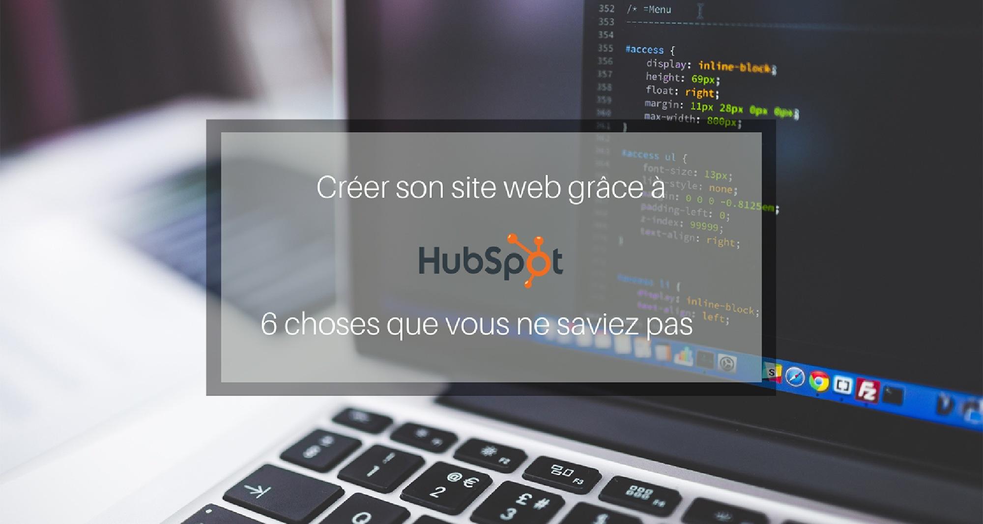 Créer son site web grâce à Hubspot : 6 choses que vous ne saviez pas